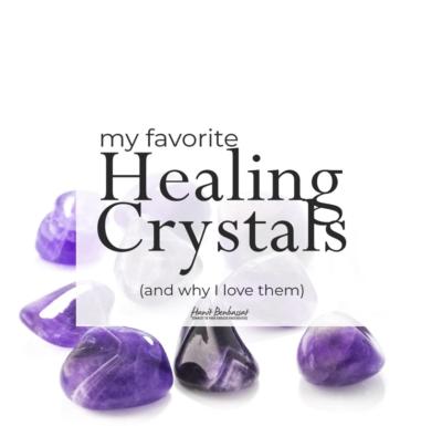 My Favorite Healing Crystals